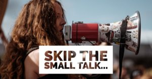 Skip the smalltalk